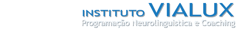 Instituto VIALUX - Programação Neurolinguistica e Coaching